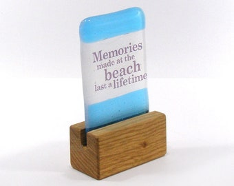 Fused Glass Memories made at the beach last a lifetime, Quote, saying, Gift, Glass Gift, Unique Gift, fun gift