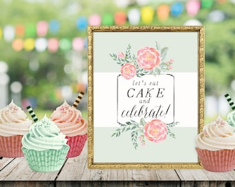 let's eat cake and celebrate! birthday cake sign, wedding cake sign, Wedding reception sign,  bridal shower, baby shower