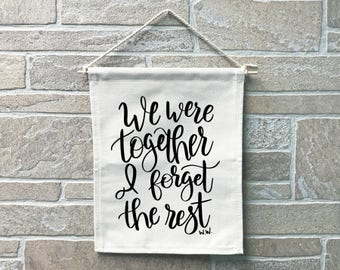 We Were Together I Forget The Rest Walt Witman Hand Lettering Heavy Cotton Canvas Banner // Made In The USA