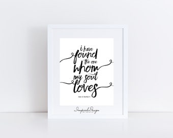 I have found the one whom my soul loves | Wall Art | Digital Download | 8x10 Poster Wall Art | Black & White