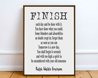 "Ralph Waldo Emerson quote - ""Finish each day..."" inspiration poetry quote - Digital Download - art"
