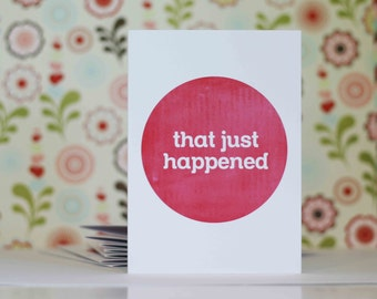Funny Greeting Card - That Just Happened - Hot Pink Fuschia Polka Dot - Birthday Card