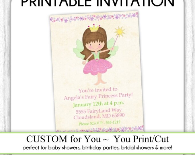 Fairy Princess Invite, Princess Birthday Invitation, Fairy Birthday Invite, Digital Design - CUSTOM for You - 4x6 or 5x7 size - YOU print