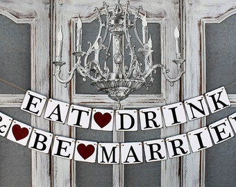 EAT DRINK be MARRIED Banner, Wedding Signs Decor, Rehearsal Dinner Decorations, Burgundy