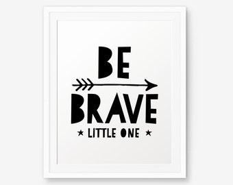 Be Brave Little One, Nursery Art, Children Decor, Inspirational Print, Motivational Typography