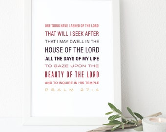 Bible Verse Art  -  Psalm 27:4 - Scripture Print - Christian Home Decor