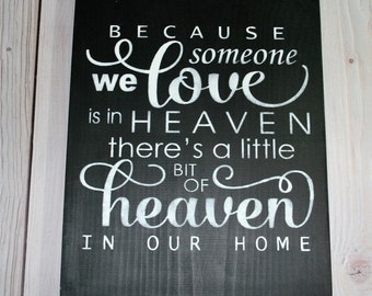 Because Someone We Love Some In Heaven - Because Someone We - Because Someone - Heaven In Our Home -Sympathy Gift  Wood sign  Christmas Gift