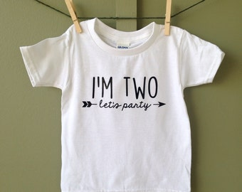 I'm Two Let's Party, I'm One, I'm Three, I'm Two, I'm Four, I'm Five, I'm Six, Birthday Shirt, Let's Party Shirt