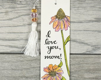 "Cone Flowers ""I love you, mom"" Hand scripted, Original Watercolor Painting Bookmark w/ beaded tassel. Birthday gift!"