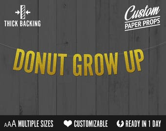 DONUT GROW UP Banner, block Font - donut party idea, donut party, donut letters, donut bar banner, photo prop, donut grow up, donut decor