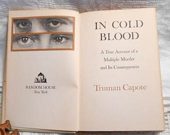In COLD BLOOD True Crime Book Truman Capote, Eloquent Detailed Nonfiction, Gruesome KS Family Murder, Start of Novel Genre 1965 1st Print hc