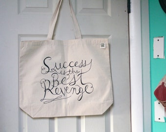 Success is the Best Revenge - screen printed inspirational tote - hand lettered typography design quote