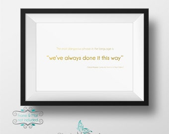 """The Most Dangerous Phrase in the Language is """"We Always Done it This Way"""" - Grace Hopper Gold Foil 5 x 7 Print"""