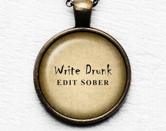 "Ernest Hemingway ""Write Drunk. Edit Sober."" Pendant & Necklace"