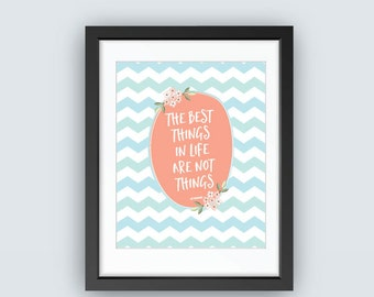 The Best Things In Life Quote Print, Wall Decor