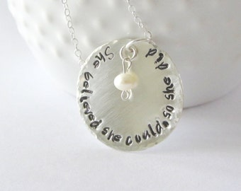 She Believed She Could So She Did Necklace, Sterling Silver Necklace, Graduation Necklace, Inspirational Quote Jewelry, Handstamped Necklace