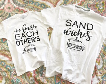 We finish eachother's sandwiches shirts