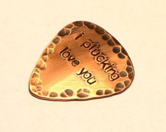 Rustic Copper I Plucking Love You Guitar Pick with Patina and Hammered Texture