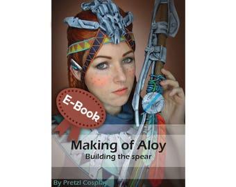 Cosplay costume Worbla prop making tutorial book 'Making of Aloy 's spear (Horizon Zero Dawn)' by Pretzl Cosplay - E-BOOK