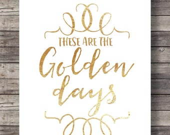 These are the Golden DaysPrintable art   Calligraphy graphic typography Printable   quote wall art print   Golden days art print