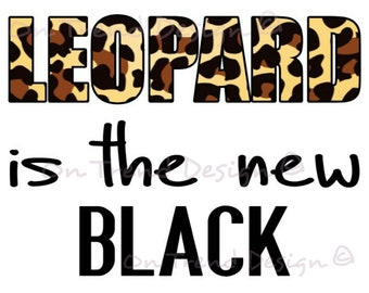 Leopard Is The New Black Sublimation Print