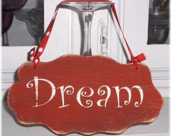 Dream Shabby Chic Cottage Style Red Wood Sign