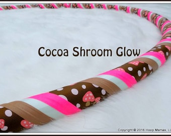 "NeW for 2016! ""Cocoa Shroom GLOW"" Custom Fabric Hula Hoop - Made YOUR Size & Tubing Weight!"
