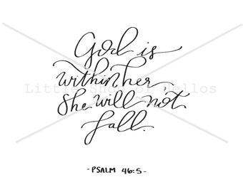 """Calligraphy 5x7 Print """"God Is Within Her"""" + Psalm 46:5 + INSTANT DIGITAL DOWNLOAD"""