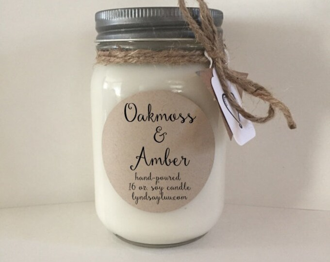 Handmade, Hand Poured, all Natural, Oakmoss & Amber, 100% Soy Candle in 16 oz. Glass Mason Jar with Cotton Wick