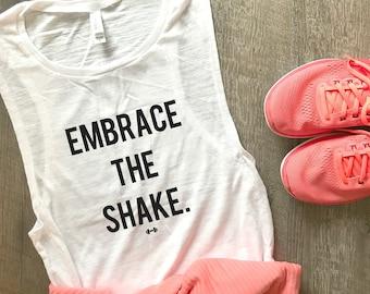 Embrace the Shake Workout Tank, Womens Workout Tank, Funny Workout Tank, Barre Tank, Funny Barre Tank, Gym Tank, Fitness Tank, Barre Babe