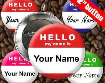 10 Hello My Name Is 2 inch Button Custom Personalized Pinback