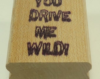 You Drive Me Wild! Mounted Rubber Stamp Love, Friendship