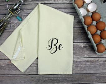 Kitchen Dish Towel - Tea Towel - Be