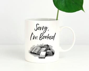 """Literary Gifts, Bookish """"Sorry I'm Booked"""" Coffee Mug - Book Lover Gift - Bookworm Gifts - Teacher Gifts - Introvert  - birthday Gift"""