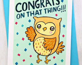 Congrats on that Thing Owl - Congrats Card