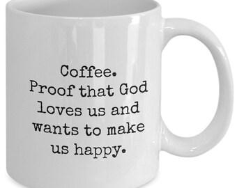 Coffee proof of god's love