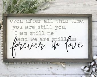 Forever in Love Framed Wood Sign, Even After All This Time, Love Sign, Master Bedroom Sign, Farmhouse Sign, Valentine's Day gift