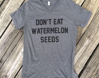 Don't Eat Watermelon Seeds tee pregnancy T-Shirt