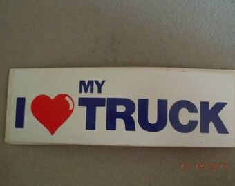 Vintage Bumper Sticker I love my truck