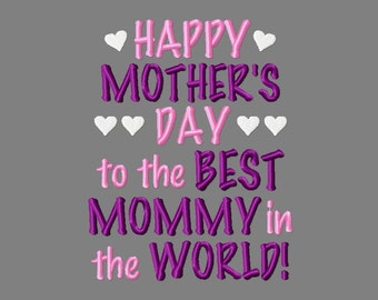 Buy 3 get 1 free! Happy Mother's day to the best mommy in the world! Embroidery design, mother's day 4x4 5x7