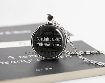 Shakespeare Quote Pendant - Something Wicked This Way Comes - Macbeth Jewelry - Literature Jewelry - Writer Jewelry - Author Gift -  (B2996)