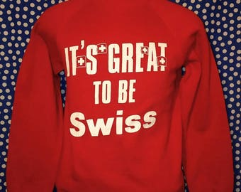 1980's It's Great To Be Swiss sweatshirt, small