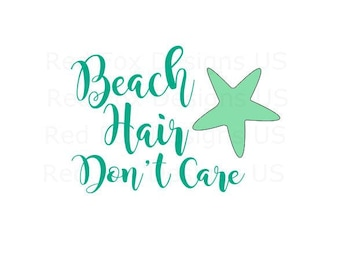 Beach Hair Don't Care SVG File For Cricut explorer or Silhouette Cameo cutting file, Beach svg, Sun svg, Summer svg, tan lines, Ocean svg
