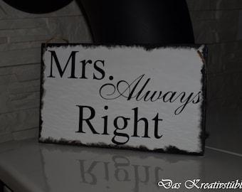 Vintage wooden sign, wedding, Mrs. always right