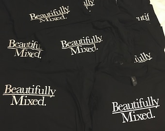 Beautifully Mixed tee in white font
