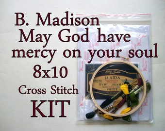 Cross Stitch KIT -- BM May God have mercy on your soul speech, we are all dumber for having listened to you