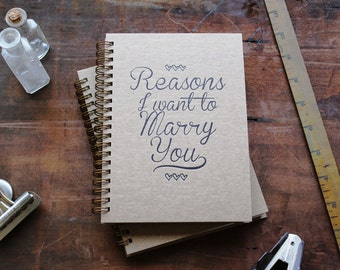 HARD COVER - Script Font- Reasons I want to marry you - Letter pressed 5.25 x 7.25 inch journal