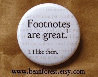 footnotes are great - pinback button badge