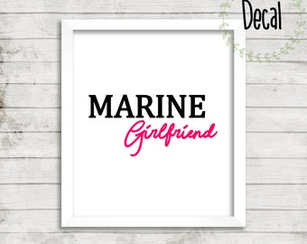 Marine Girlfriend Decal, Marine Corps, USMC , Military Decal, Tumbler Yeti Cup Decal, Car Decal, Window Decal Christmas gift for her