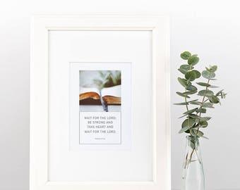 Psalm 27:14 | Simple, Beautiful Scripture Print | Instant Download | Digital Print | Framed Art | Wall Art | Christian Inspiration